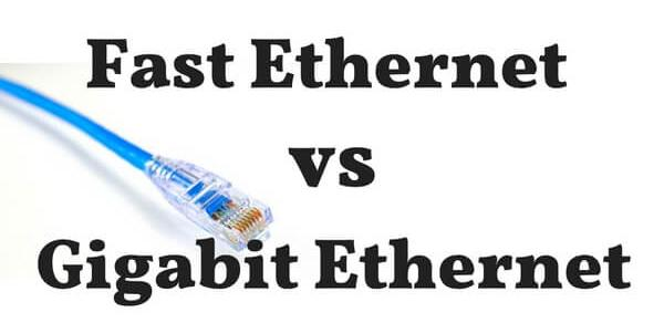 Fast Ethernet Vs Gigabit Ethernet What S The Difference