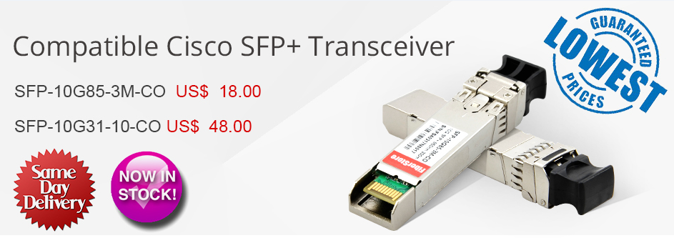 Compatible Cisco SFP+ Transceivers